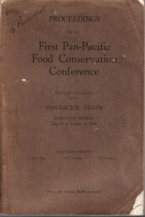 Proceedings Of The First Pan-Pacific Food Conservation Conference. Held under the auspices of the...