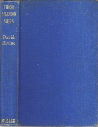 These Splendid Ships. The Story of the Peninsular and Oriental Line. DAVID DIVINE