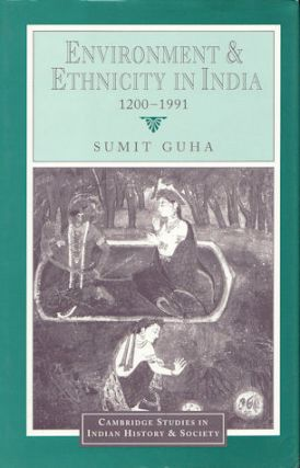 Environment and Ethnicity in India, 1200-1991. SUMIT GUHA.