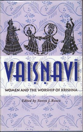 Vaisnavi. Women and the Worship of Krishna. STEVEN J. ROSEN