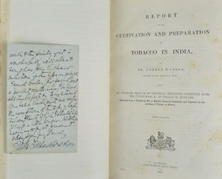 Report on the Cultivation and Preparation of Tobacco in India with an appended Manual on the Practical Operations Connected with the Cultivation, &c. of Tobacco in Hungary. DR. FORBES WATSON.