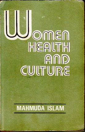 Women, Health and Culture. A study of beliefs & practices connected with female diseases in a...