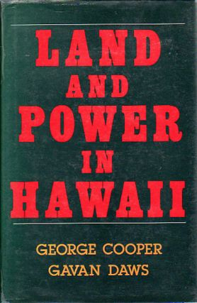 Land and Power in Hawaii. The Democratic Years. GEORGE AND GAVAN DAWS COOPER