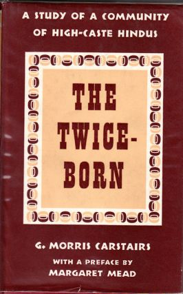The Twice-Born. A Study of a Community of High-Caste Hindus. G. MORRIS CARSTAIRS