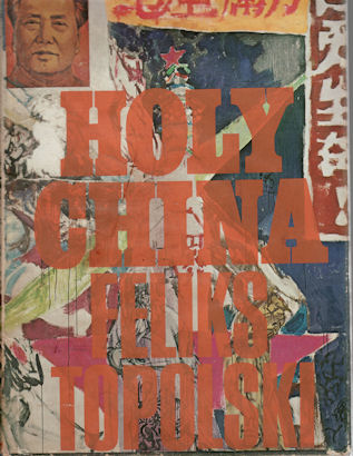 Holy China. FELIX TOPOLSKI