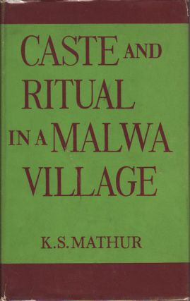 Caste and Ritual in a Malwa Village. K. S. MATHUR