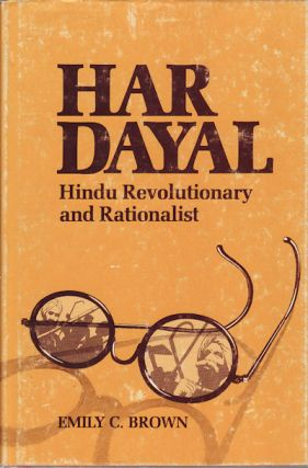 Har Dayal. Hindu Revolutionary and Rationalist. EMILY C. BROWN