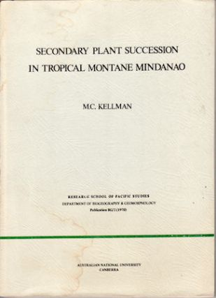 Secondary Plant Succession in Tropical Montane Mindanao. M. C. KELLMAN