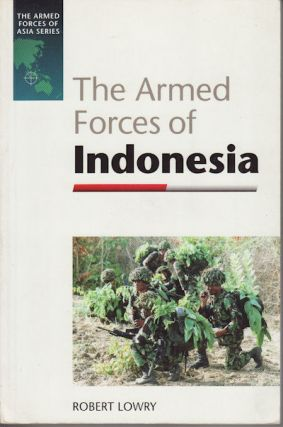 The Armed Forces of Indonesia. ROBERT LOWRY