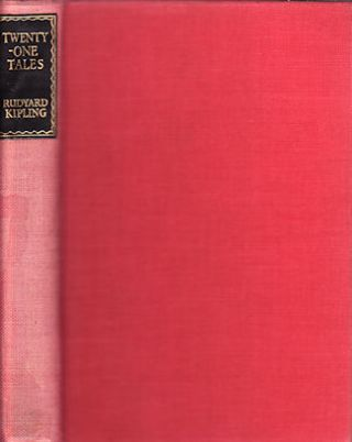 Twenty-One Tales. Selected From The Works Of Rudyard Kipling. RUDYARD KIPLING