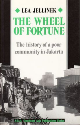 The Wheel of Fortune. The history of a poor community in Jakarta. LEA JELLINEK
