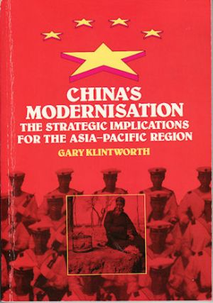 China's Modernisation. The Strategic Implications for the Asia-Pacific Region. GARY KLINTWORTH