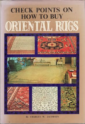 Check Points on How to Buy Oriental Rugs. CHARLES W. JACOBSEN