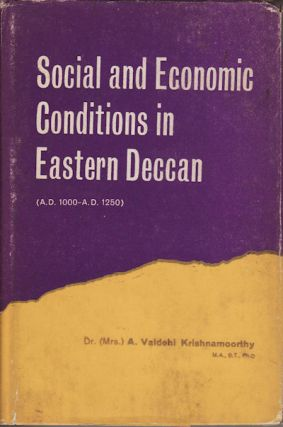 Social and Economic Conditions in Eastern Deccan (From A.D. 1000 to A.D. 1250). A. VAIDEHII...