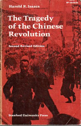 The Tragedy of the Chinese Revolution. HAROLD R. ISAACS