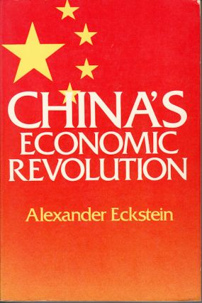China's Economic Revolution. ALEXANDER ECKSTEIN
