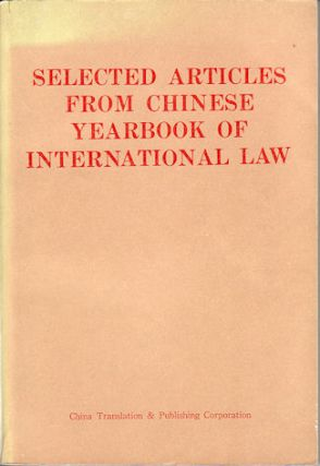 Selected Articles from Chinese Yearbook of International Law. CHINESE SOCIETY OF INTERNATIONAL LAW