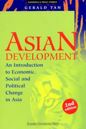 Asian Development. Introduction to Economic, Social and Political Change in Asia. GERALD TAN