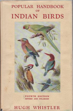 Popular Handbook of Indian Birds. HUGH. REVISED AND WHISTLER, NORMAN B. KINNEAR.