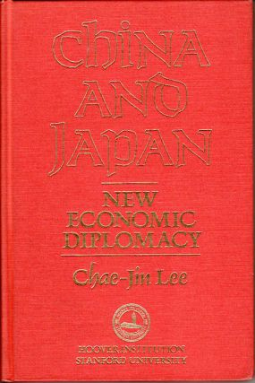 China and Japan: New Economic Diplomacy. CHAE-JIN LEE.