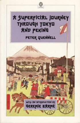 A Superficial Journey Through Tokyo and Peking. PETER QUENNELL