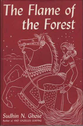The Flame of the Forest. SUDHIN N. GHOSE