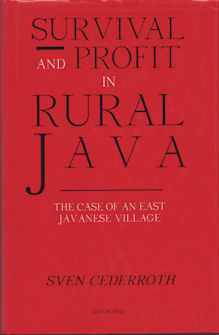 Survival and Profit in Rural Java. The Case of an East Javanese Village. SVEN CEDERROTH