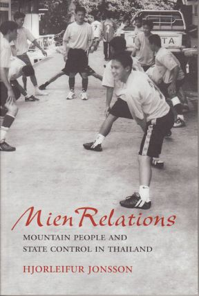 Mien Relations. Mountain People and State Control in Thailand. HJORLEIFUR JONSSON