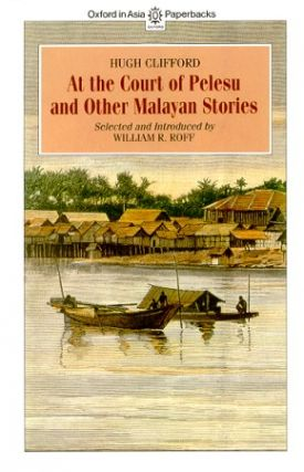 At the Court of Pelesu and Other Malayan Stories. SIR HUGH CLIFFORD.