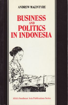 Business and Politics in Indonesia. ANDREW MACINTYRE